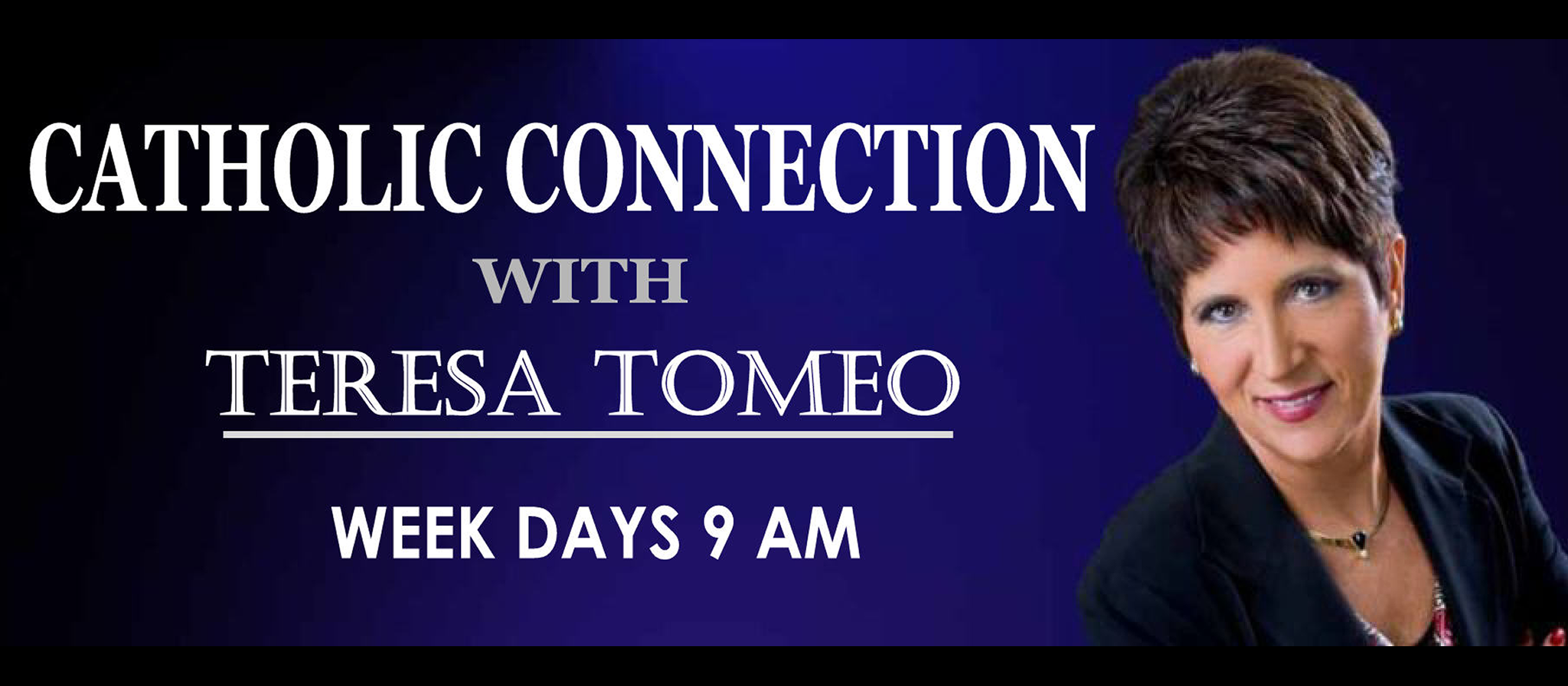 Catholic Connection with Teresa Tomeo